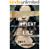 The Weight of Lies: A Novel
