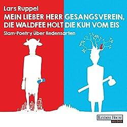 Mein lieber Herr Gesangsverein, die Waldfee holt die Kuh vom Eis: Slam-Poetry über Redensarten