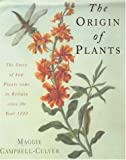 img - for The Origin of Plants: The People and Plants That Have Shaped Britain's Garden History Since the Year 1000 book / textbook / text book