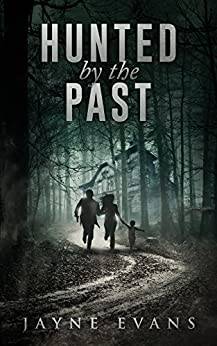 Hunted by the Past (Family Matters Book 1) by [Evans, Jayne]