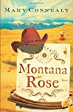 Montana Rose, Mary Connealy, 1602601429