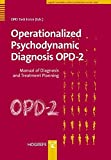Operationalized Psychodynamic Diagnosis OPD-2: Manual of Diagnosis and Treatment Planning
