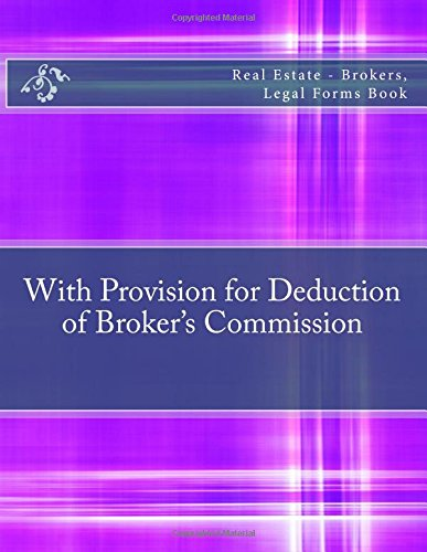 Download With Provision for Deduction of Broker's Commission: Real Estate - Brokers, Legal Forms Book ebook