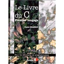 LIVRE DU C PREMIER LANGAGE (LE)