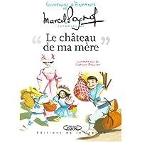 Souvenirs d'enfance, tome 2 : Le Château de ma mère (extraits)