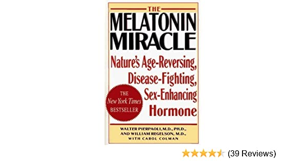 by Walter Pierpaoli (Author) MELATONIN MIRACLE: Natures Age-Reversing, Sex-Enhancing, Disease-Fighting Hormone (Hardcover): Amazon.com: Books