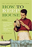 How to Keep House (The Lost Art of Being a Man)