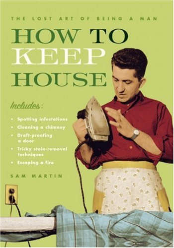 How to Keep House (The Lost Art of Being a Man) pdf epub