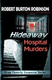 Hideaway Hospital Murders, Robert Burton Robinson, 1448610974