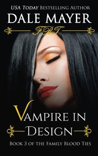 Vampire in Design (Family Blood Ties) (Volume 3) PDF