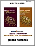 Guided Notebook for Trigsted Algebra &Trigonometry/Precalculus : A Right Triangle Approach, Trigsted, Kirk, 0321744225