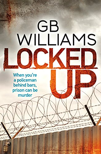 Locked Up (The Locked Trilogy Book 1) by [Williams, GB]
