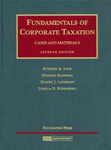 Fundamentals of Corporate Taxation: Cases and Materials, 7th Edition