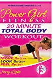 Best 20 Minute Workout Dvds - Power Girl Fitness - 20 Minute Total Body Review
