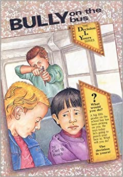 Book Bully on the Bus (The Decision Is Yours Series No.2) by Carl W. Bosch (1988-01-01)