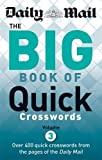 Daily Mail: Big Book of Quick Crosswords 3 (The Daily Mail Puzzle Books)