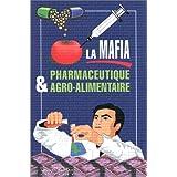 La mafia pharmaceutique & agro-alimentaire