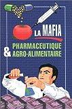 Image de La mafia pharmaceutique et agroalimentaire