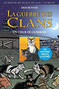 """Afficher """"La guerre des clans. Le destin de Nuage de Jais n° 3 Un coeur de guerrier"""""""