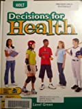 Decisions for Health, Holt, Rinehart and Winston Staff, 0030664586