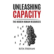 Unleashing Capacity: The Hidden Human Resources