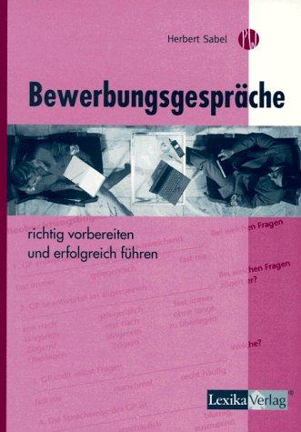 Bewerbungsgespräche richtig vorbereiten und erfolgreich führen Broschiert – Mai 2001 Herbert Sabel Lexika Verlag /Krick Fach 3896942379 267890