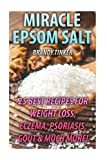 Miracle Epsom Salt: 25 Best Recipes For Weight