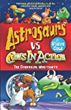 Astrosaurs Vs Cows In Action: The Dinosaur Moo-tants