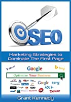 SEO: Marketing Strategies to Dominate the First Page Front Cover