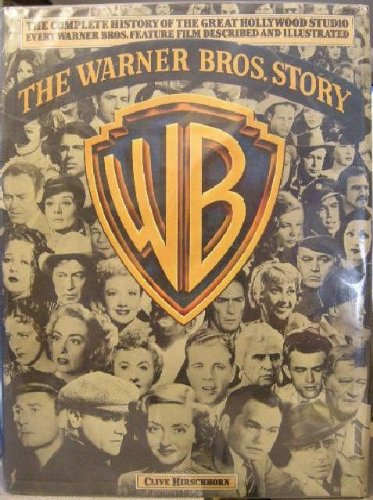 the-warner-bros-story-the-complete-history-of-hollywoods-great-studio-every-warner-bros-feature-film