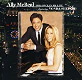 Ally Mcbeal: For Once in My Life by ALLY MCBEAL: FOR ONCE IN MY LIFE / O.S.T. (2008-02-01)