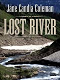 Lost River, Jane Candia Coleman, 078623539X