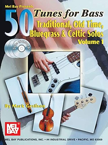 - Mel Bay 50 Tunes for Bass, Vol. 1: Traditional, Old Time Bluegrass & Celtic Solos