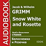 Snow White and Rosette [Russian Edition] | Jacob Grimm,Wilhelm Grimm