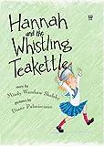 Hannah and the Whistling Teakettle (Richard Jackson Books (DK Ink))