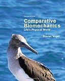 Comparative Biomechanics: Life's Physical World, Second Edition