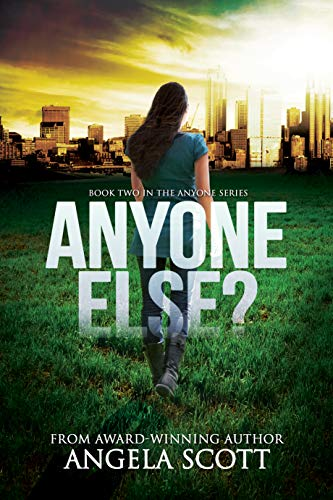 ANYONE ELSE?: (ANYONE Series Book 2) A post-apocalypic survival novel by [Scott, Angela]