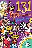 img - for 131 FUN-damental Facts for Catholic Kids: Liturgy, Litanies, Rituals, Rosaries, Symbols, Sacraments, and Sacred Surprises (Fun Facts) book / textbook / text book