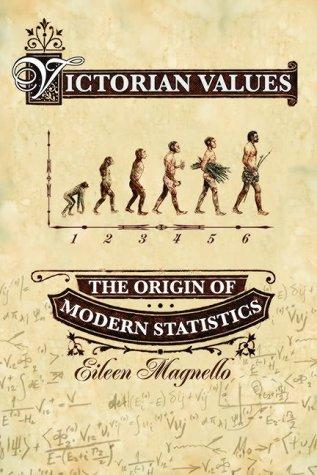 Victorian Values: The Origin of Modern Statistics