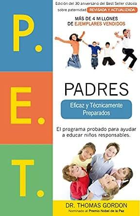 Amazon.com: P.E.T. Padres Eficaz y Técnicamente Preparados