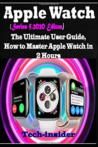 Apple Watch  Series 5 2020 Edition   The Ultimate User Guide How To Master Apple Watch In 2 Hours
