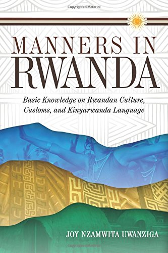 Manners in Rwanda: Basic Knowledge on Rwandan Culture, Customs, and Kinyarwanda Language (Multilingual Edition) by Inkwater Press