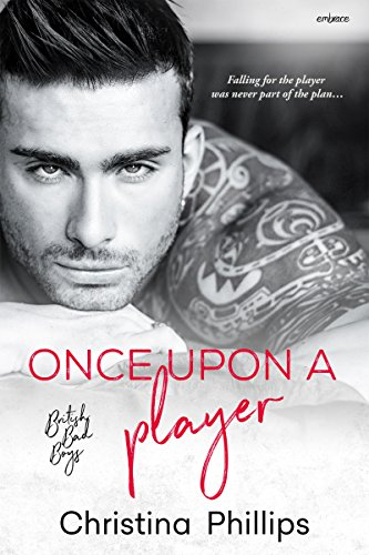 Once Upon A Player (British Bad Boys) by [Phillips, Christina]