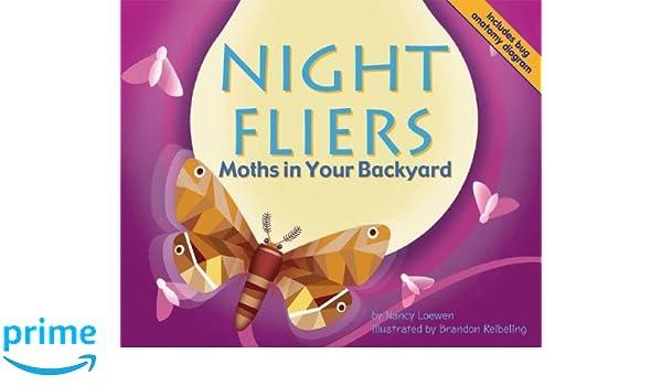 Night Fliers: Moths in Your Backyard (Backyard Bugs): Nancy Loewen ...