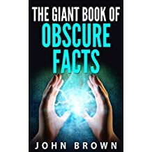 The Giant Book of Obscure Facts