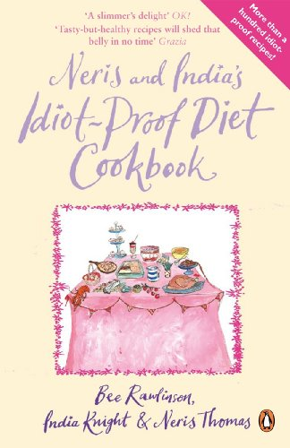 Neris and Indias Idiot-proof Diet Cookbook