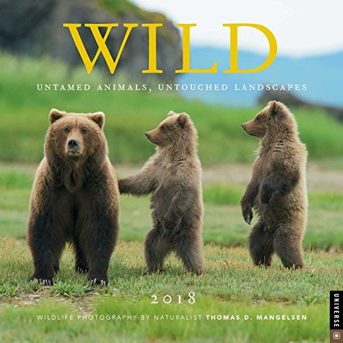 Wild 2018 Wall Calendar: Untamed Animals