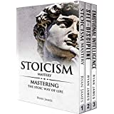 Stoicism: 3 Manuscripts - Mastering the Stoic Way of Life, 32 Small Changes to Create a Life Long Habit of Self-Discipline, 21 Tips and Tricks on Improving Emotional Intelligence