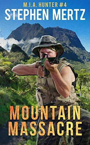 Mountain Massacre (M.I.A. Hunter Book 4) by [Mertz, Stephen]