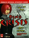 Dino Crisis: Prima's Official Strategy Guide